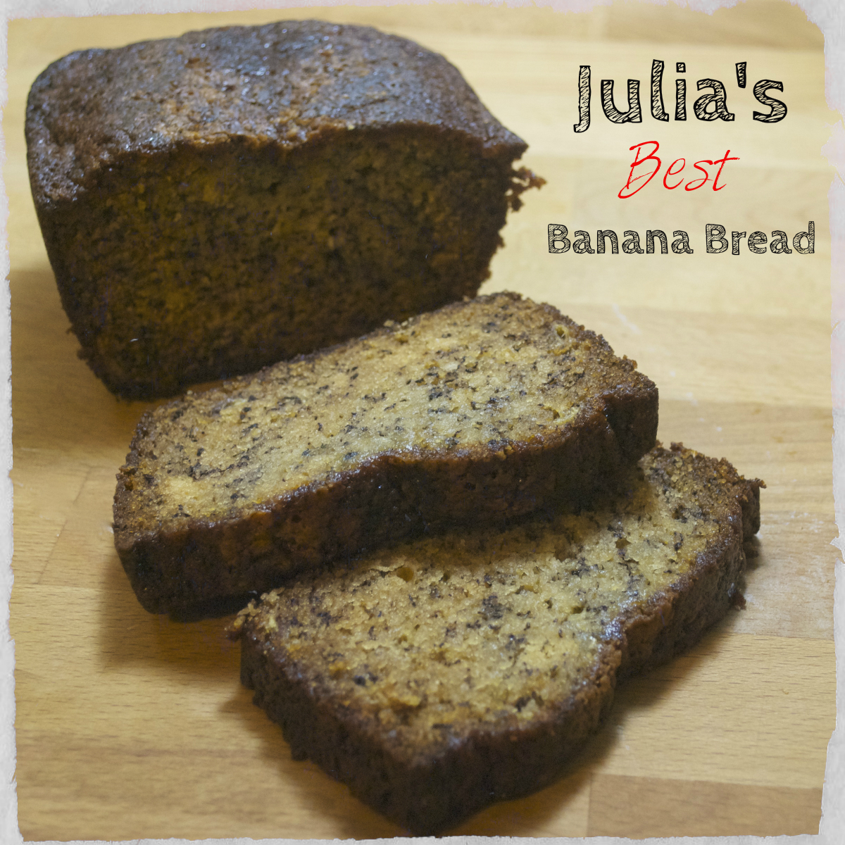 Julia's Best Banana Bread Recipe — Dishmaps